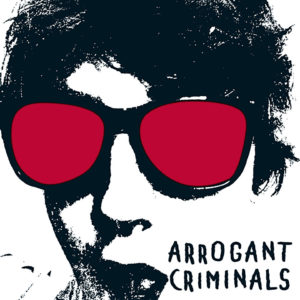 First EP Arrogant Criminals